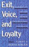 Exit, Voice, and Loyalty: Responses to Decline in Firms, Organizations, and States