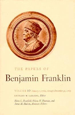 The Papers of Benjamin Franklin, Vol. 10: Volume 10: January 1, 1762 through December 31, 1763