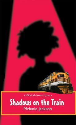 Shadows on the Train (A Dinah Galloway Mystery #5)