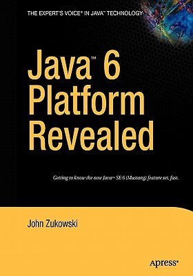 Java 6 Platform Revealed by John Zukowski