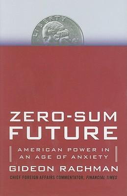 Zero-Sum World: Politics, Power, and Prosperity After the Crash