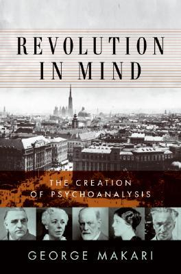 Revolution in mind the creation of psychoanalysis by george makari 2205746 fandeluxe Gallery