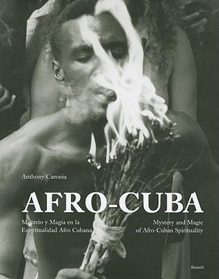 Afro-Cuba: Mystery and Magic of Afro-Cuban Spirituality