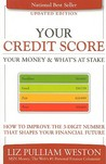 Your Credit Score, Your Money & What's at Stake: How to Improve the 3-Digit Number that Shapes Your Financial Future