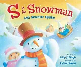 S Is for Snowman by Kathy-jo Wargin