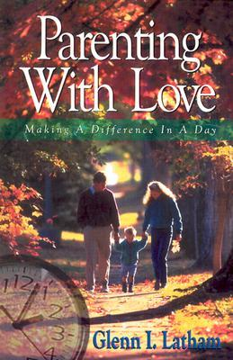 Parenting with Love: Making a Difference in a Day