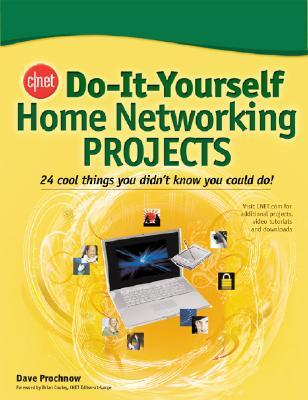 Cnet do it yourself home networking projects by dave prochnow cnet do it yourself home networking projects cnet do it yourself solutioingenieria Choice Image