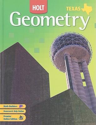 Texas Holt Geometry by Edward B. Burger