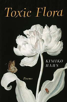 Toxic Flora by Kimiko Hahn