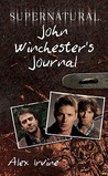 John Winchester's Journal by Alex Irvine