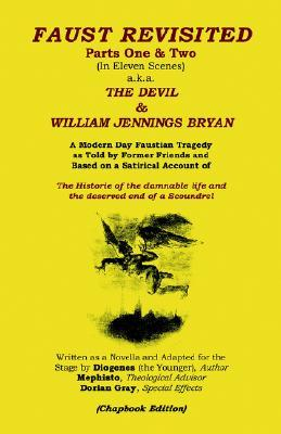 Faust Revisited (Parts 1-2) A.K.A. the Devil & William Jennings Bryan