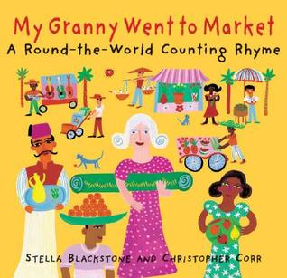 My Granny Went to Market: A Round-The-World Counting Rhyme