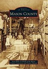 Mason County (Images of America: West Virginia)