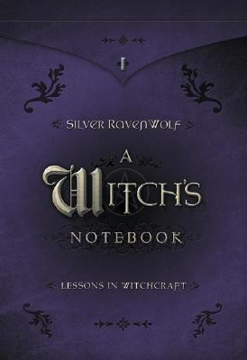 A Witchs Notebook: Lessons in Witchcraft