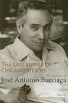 The Last Supper of Chicano Heroes: Selected Works of José Antonio Burciaga