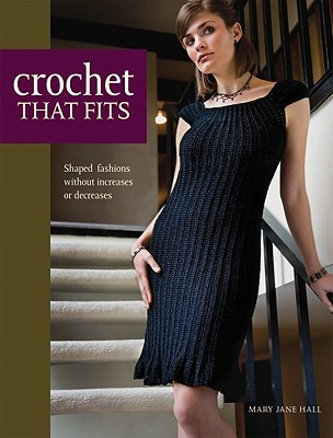 Crochet That Fits by Mary Jane Hall