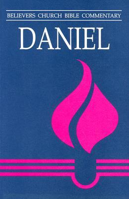Daniel: Believers Church Bible Commentary