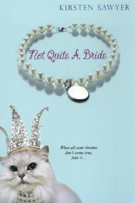 Not Quite A Bride by Kirsten Sawyer