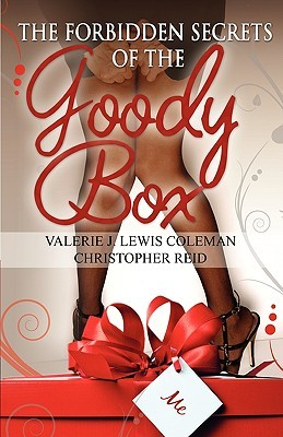 The Forbidden Secrets of the Goody Box by Valerie J. Lewis Coleman