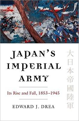 Japan's Imperial Army by Edward J. Drea