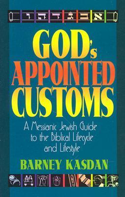 God's Appointed Customs by Barney Kasdan