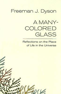 A Many-Colored Glass by Freeman Dyson