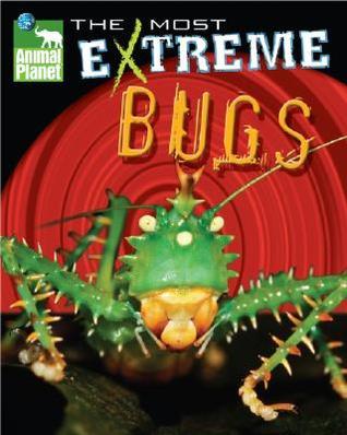 Descargar la base de datos del libro Animal Planet the Most Extreme Bugs