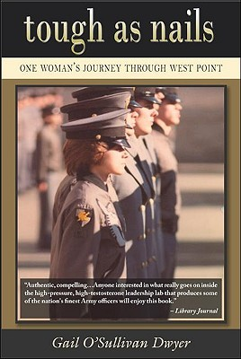 Tough as Nails: One Woman's Journey Through West Point