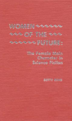 Women of the Future: The Female Main Character in Science Fiction