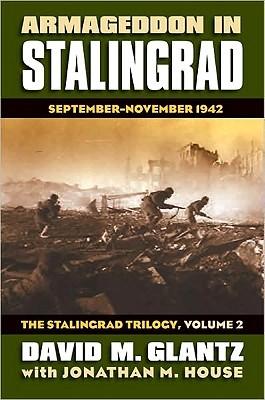 Armageddon in Stalingrad: The Stalingrad Trilogy v. 2: September - November 1942(Stalingrad Trilogy 2)