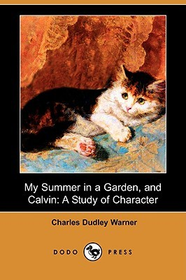 My Summer in a Garden, and Calvin: A Study of Character