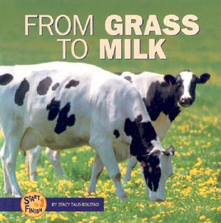 From Grass to Milk by Stacy Taus-Bolstad