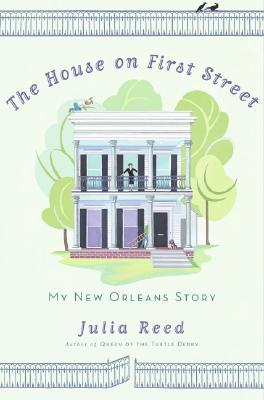 The House on First Street by Julia Reed