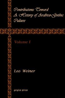 Contributions Toward a History of Arabico-Gothic Culture, Volume 1