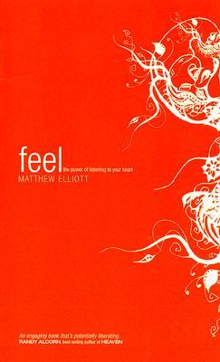 Feel: The Power of Listening to Your Heart