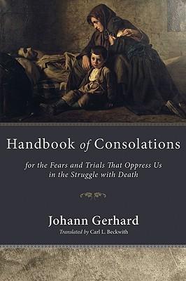 Handbook of Consolations by Johann Gerhard