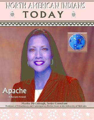 Apache (North American Indians Today)