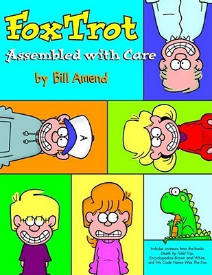 Foxtrot, Assembled with Care by Bill Amend