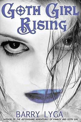 Goth Girl Rising by Barry Lyga
