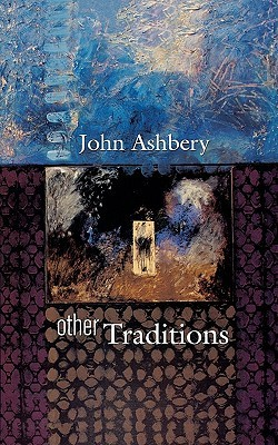 Other Traditions by John Ashbery