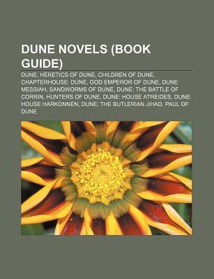 Dune Novels (Book Guide): Dune, Heretics of Dune, Children of Dune, Chapterhouse: Dune, God Emperor of Dune, Dune Messiah, Sandworms of Dune