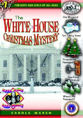 The White House Christmas Mystery (Real Kids, Real Places) by Carole Marsh