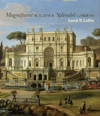 Magnificent Buildings, Splendid Gardens Magnificent Buildings, Splendid Gardens
