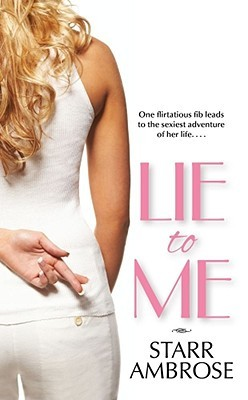 Lie to Me by Starr Ambrose
