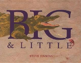 Big and Little by Steve Jenkins