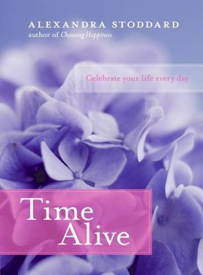 Time Alive by Alexandra Stoddard