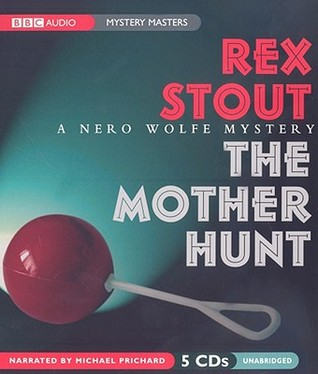 The Mother Hunt: A Nero Wolfe Mystery