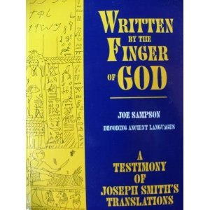 Written By the Finger of God: A Testimony of Joseph Smith's Translations by Joe Sampson