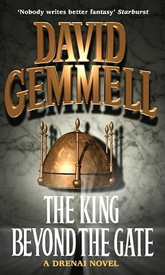 The King Beyond the Gate (The Drenai Saga, #2)