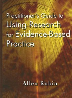 Descarga gratuita de libros electrónicos de rapidshare Practitioner's Guide to Using Research for Evidence-Based Practice
